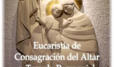 Solemne Eucaristía de Consagración del altar y templo