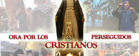 ESTE LUNES ORA POR LOS CRISTIANOS PERSEGUIDOS