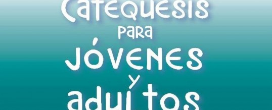 COMIENZAN LAS CATEQUESIS DE ADULTOS (14 de Enero)