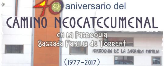 40 ANIVERSARIO DEL CAMINO NEOCATECUMENAL  EN LA PARROQUIA