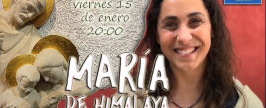 MARÍA DE HIMALAYA EN DIRECTO! ¡ESTA TARDE!